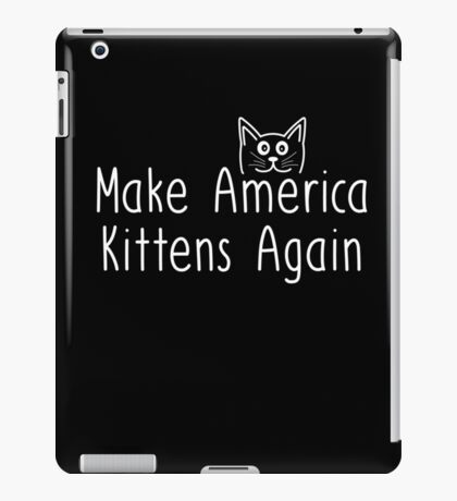 Make America Kittens Again iPad Case/Skin
