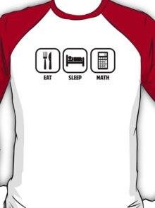 EAT, SLEEP, MATH T-Shirt