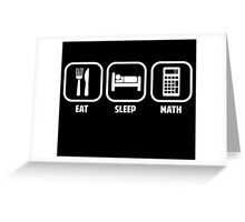 EAT, SLEEP, MATH Greeting Card