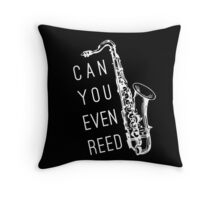 Can You Even Reed? Throw Pillow