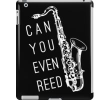 Can You Even Reed? iPad Case/Skin