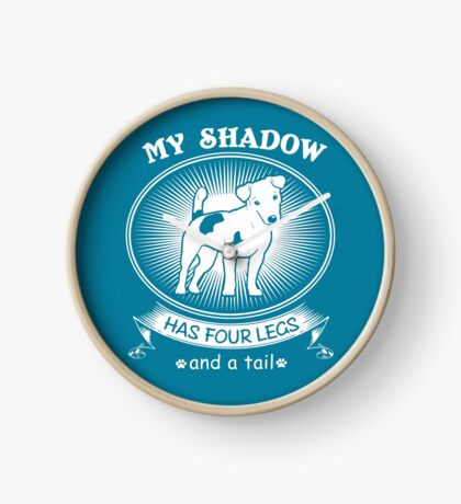 Jack Russell Terrier is my Shadow - My Shadow has four legs and a tail funny JRT Design Clock