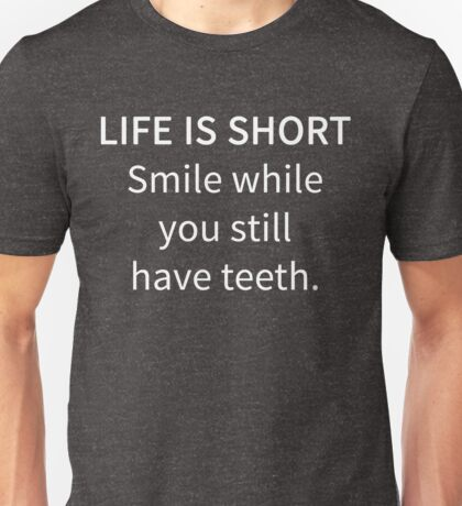 Funny Sarcastic Humor Life Is Short Novelty Joke Unisex T-Shirt