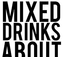 I Have Mixed Drinks About Feelings by Alan Craker