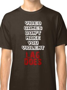 Fault of Lag Classic T-Shirt