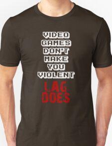 Fault of Lag Unisex T-Shirt