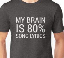 Funny Sarcastic Quote Brain 80% Song Lyrics Graphic Unisex T-Shirt
