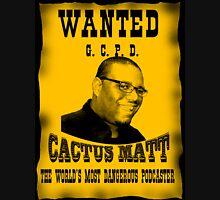 Cactus Matt: The World's Most Dangerous Podcaster Unisex T-Shirt