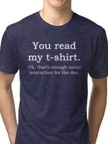 Funny Sarcastic English Quote Read My T-Shirt Graphic Tee Tri-blend T-Shirt