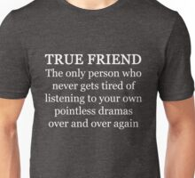 Funny Sarcastic Friend Graphic Novelty Gift  Unisex T-Shirt