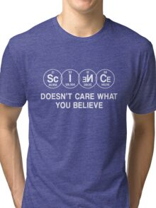 Science Doesn't Care What You Believe (White) Tri-blend T-Shirt