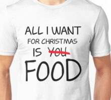 Christmas, Food, Funny, Hungry Unisex T-Shirt