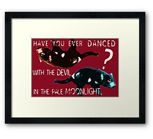 Dancing With the Devil Framed Print