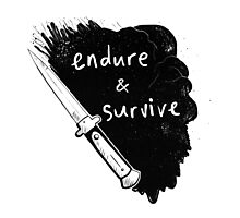 endure and survive Photographic Print