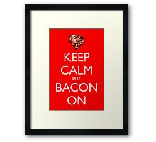 Keep Calm Put Bacon On - Red Framed Print