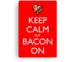 Keep Calm Put Bacon On - Red Canvas Print
