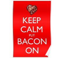 Keep Calm Put Bacon On - Red Poster