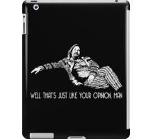 The Big Lebowski - quote iPad Case/Skin