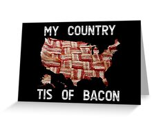 My Country Tis Of Bacon - USA - American Bacon Map Greeting Card