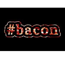 Bacon - Hashtag - Photograph Photographic Print