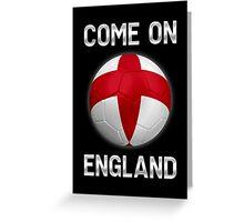 Come On England - English Flag - Football or Soccer Ball & Text 2 Greeting Card