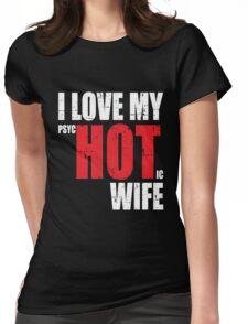 FUNNY - My Wife is Psychotic Womens Fitted T-Shirt