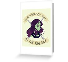 The Most Dangerous Woman in the Galaxy Greeting Card