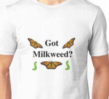 Got Milkweed Monarch Butterfly T-Shirt Unisex T-Shirt