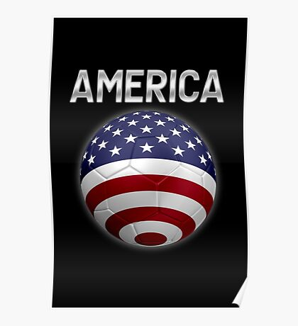 America - American Flag - Football or Soccer Ball & Text 2 Poster