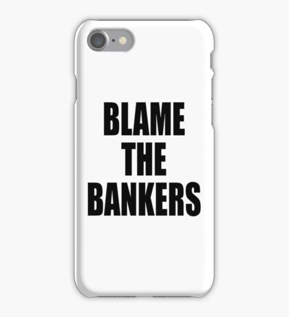 Blame the bankers iPhone Case/Skin
