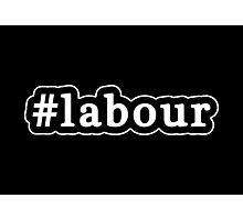 Labour - Hashtag - Black & White Photographic Print