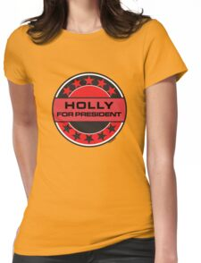 HOLLY FOR PRESIDENT [RED DWARF] Womens Fitted T-Shirt