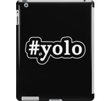 YOLO - Hashtag - Black & White iPad Case/Skin