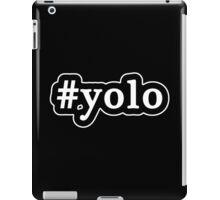 YOLO - Hashtag - Black & White iPad Case/Skin