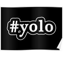 YOLO - Hashtag - Black & White Poster