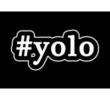 YOLO - Hashtag - Black & White Photographic Print