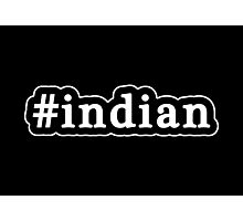 Indian - Hashtag - Black & White Photographic Print