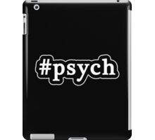 Psych - Hashtag - Black & White iPad Case/Skin
