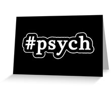 Psych - Hashtag - Black & White Greeting Card