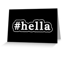 Hella - Hashtag - Black & White Greeting Card