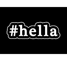 Hella - Hashtag - Black & White Photographic Print
