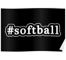 Softball - Hashtag - Black & White Poster
