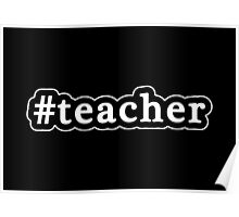 Teacher - Hashtag - Black & White Poster