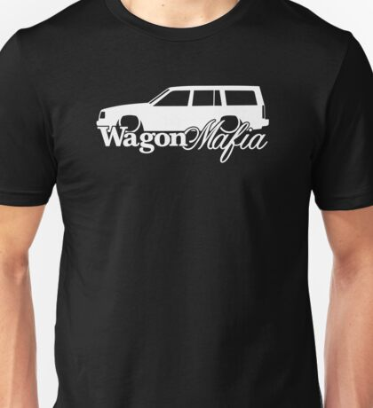 WAGON MAFIA - for Lowered Volvo 940 enthusiast Unisex T-Shirt