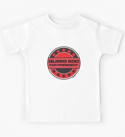 QUEEG 500 FOR PRESIDENT [RED DWARF] Kids Tee