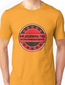 HUDZEN-10 FOR PRESIDENT [RED DWARF] Unisex T-Shirt