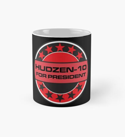 HUDZEN-10 FOR PRESIDENT [RED DWARF] Mug