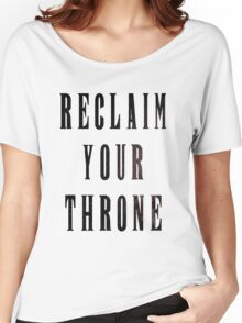 Reclaim Your Throne - Night Women's Relaxed Fit T-Shirt