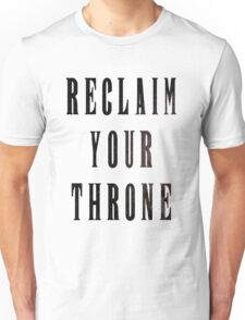 Reclaim Your Throne - Night Unisex T-Shirt