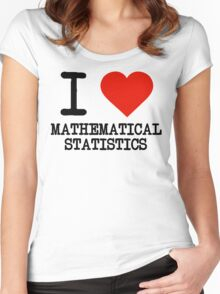 I Love Mathematical Statistics Women's Fitted Scoop T-Shirt
